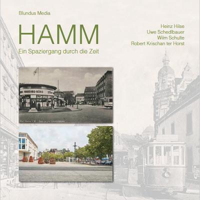 HAMM – Ein Spaziergang durch die Zeit