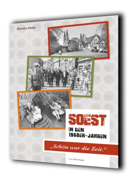 """SOEST in den 1960er-Jahren – """"Schön war die Zeit!"""""""